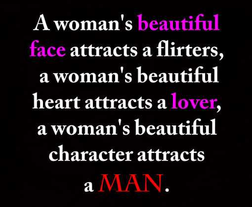 Beautiful Quotes - Beautiful Heart attracts a Man, Not Lover or Flirters.