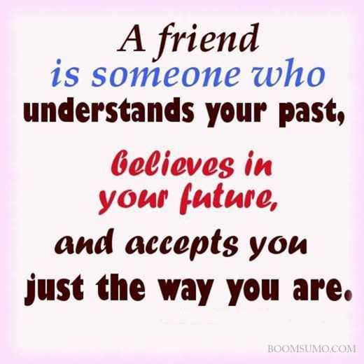 sayings about friends, Believes in your Future.
