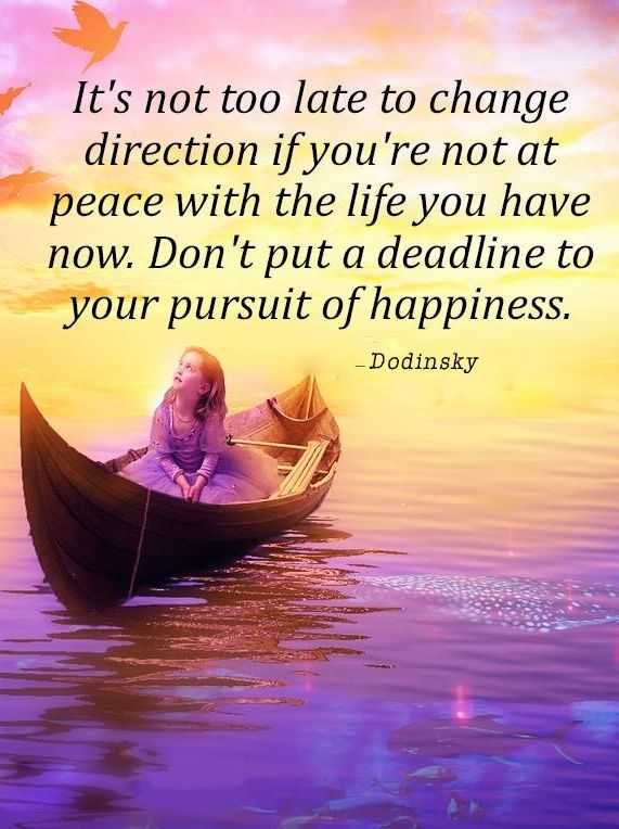 Inspirational Quotes Happiness Not Too Late Donu0027t Deadline Your Pursuit Of  Happiness