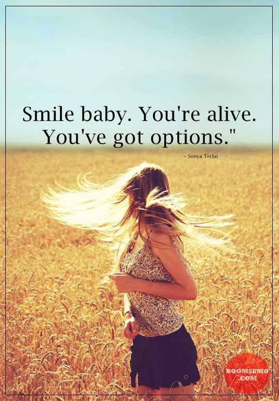 Inspirational Love Quotes Life thoughts Smile Baby. You're Alive