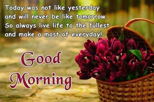 Always Live Life to The Fullest Everyday Good Morning Quotes for Best Friends
