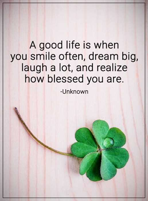 Inspirational life Quotes A Good Life Smile Often Dream Big Positive Always