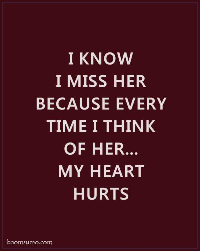 Sad Love Quotes for Her I Know I Miss Her - BoomSumo Quotes