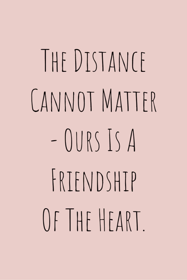 35+ Long Distance Friendship Quotes - BoomSumo Quotes