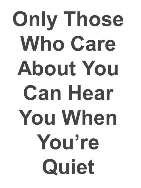 Who Care About You, When You're Quiet - Best Friendship Quotes