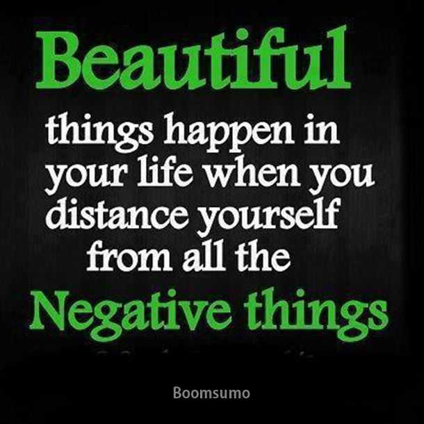 Positive quotes about life Away from Negative things, Awesome happen life Quotes