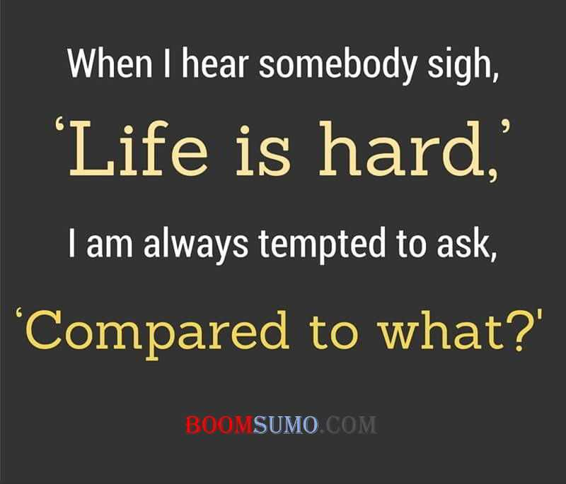 Life Is Hard Quotes: Life Quotes And Sayings 'Life Is Hard' Inspirational
