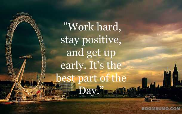 Work hard, Stay positive, and Get up early - Positive quotes for Success 2