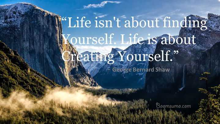 Positive quotes about life isn't about finding yourself. much more Inspirational thoughts