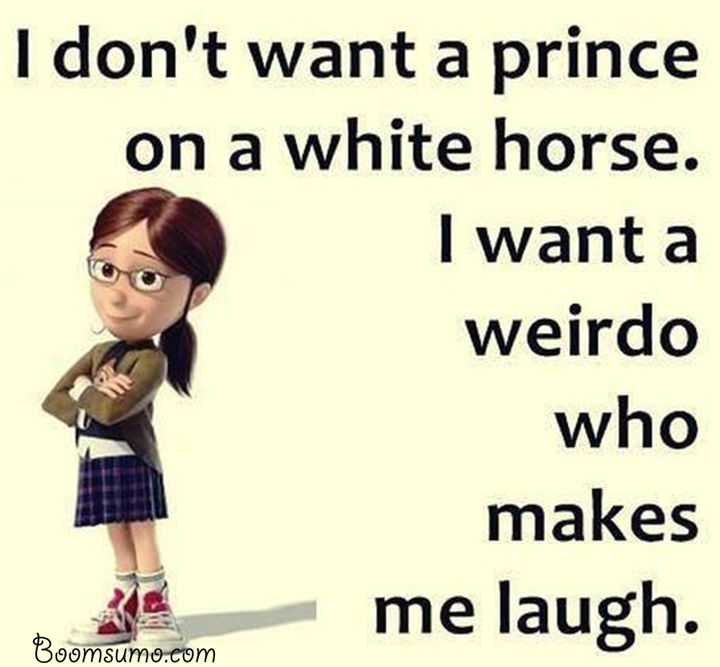 funny quotes about life I Don't Want princes life Quotes about love