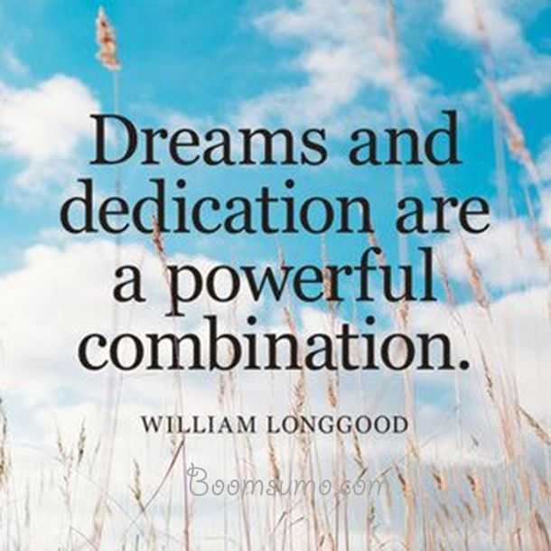 positive Inspirational Dreams Quotes about life Dreams and Dedication life quotes