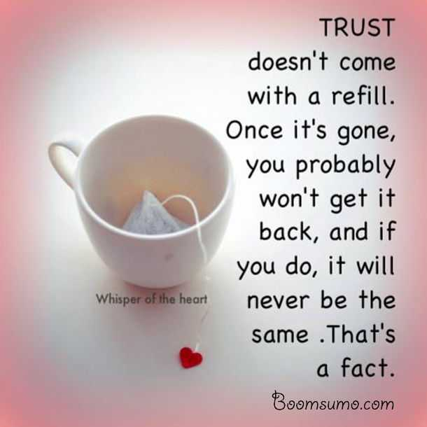 relationships quotes about love life Trust doesn't Refill never do this life quotes
