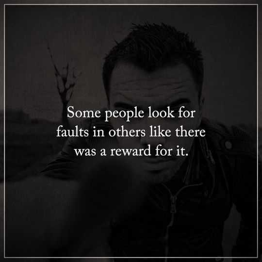 Inspirational Quotes For People Who Are Depressed: Depressed Quotes Some People Look Faults, Reward It