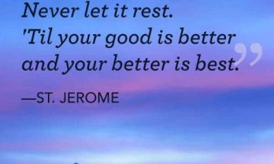 Inspirational Quotes Never Let It Rest, Better IS Best Inspirational Words