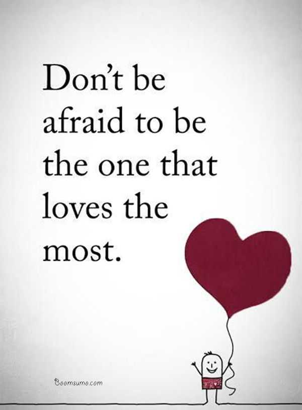 Inspirational love quotes Don't be afraid life quotes