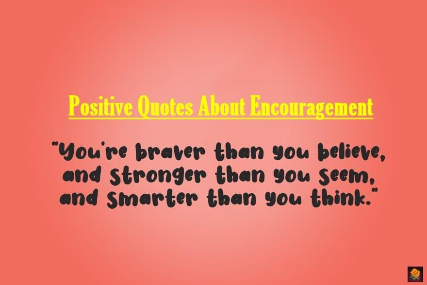 Positive Quotes About Encouragement
