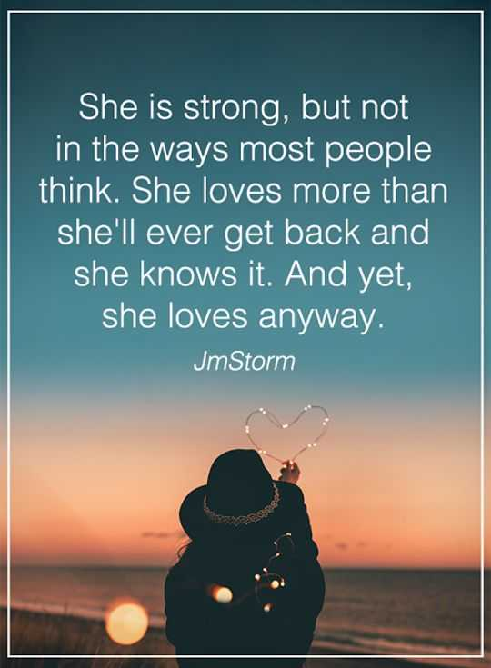 Women Quotes: Love Sayings She Is Strong, Not That Why
