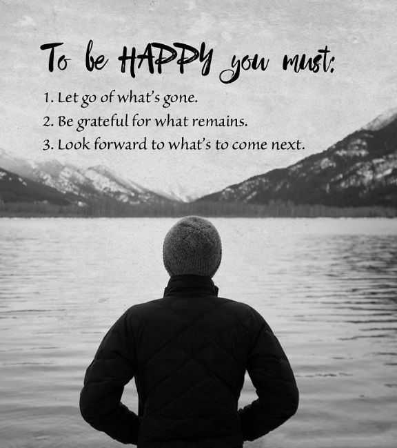Happiness quotes Life Sayings To be happy You Must Look Forward To