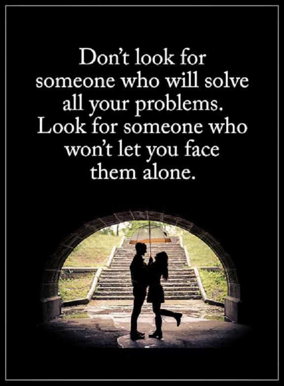 Love quotes for her Love sayings Look Someone Who Won't let You Face Them Alone