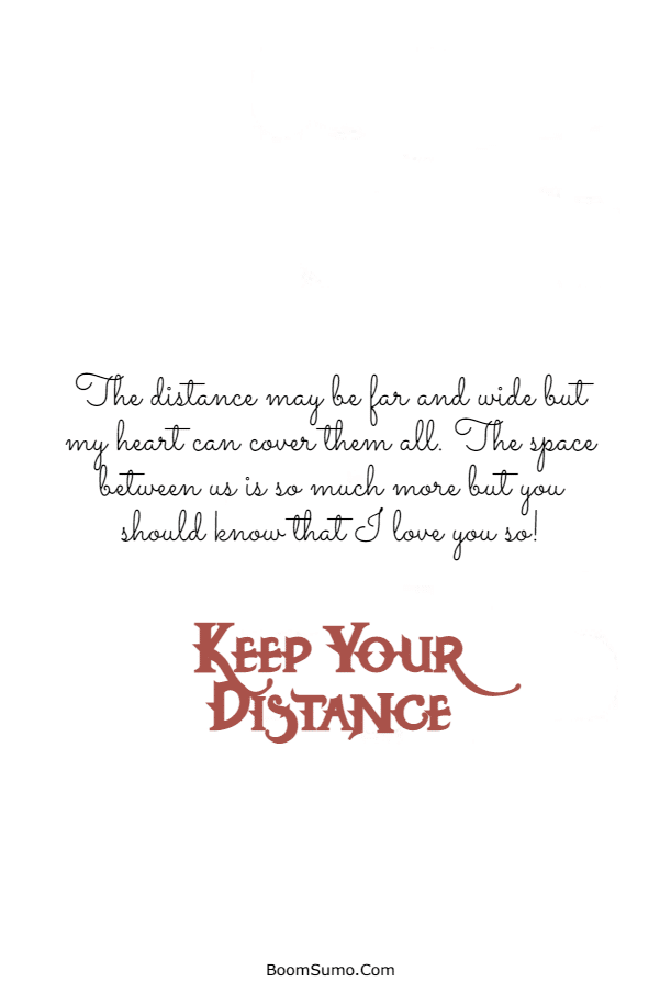 115 Inspirational life Quotes about Keep Your Distance   Distance relationship quotes, People quotes, Long distance relationship quotes