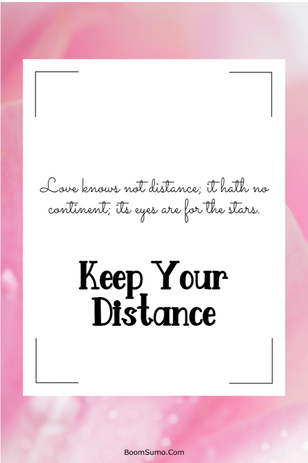 115 Inspirational life Quotes about Keep Your Distance   Feel better quotes, Wisdom quotes, Life quotes