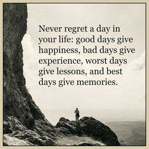 Best life Quotes about happiness Never Regret Day Life Best Day Gives Memories
