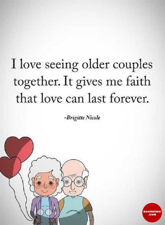 Family Quotes About Love Together Gives Me faith When Seeing Older Couples