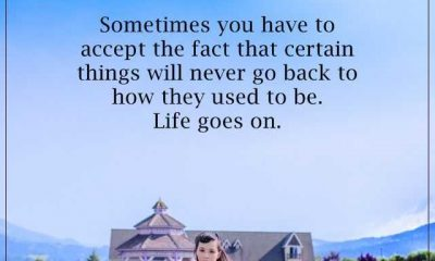 Inspirational Life Quotes Life sayings Never Go Back Life Goes On