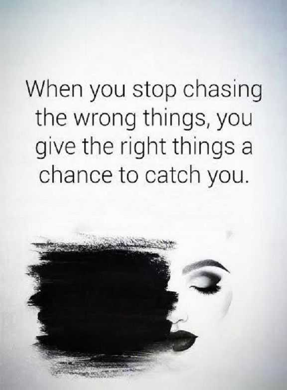 Inspirational life Quotes Life Sayings When You Stop Chasing