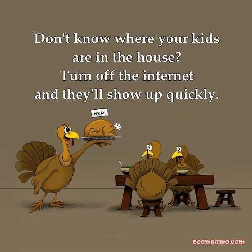 funny life quotes funny Sayings Don't know Where your Kids In House, Turnoff Wifi