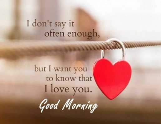 Good Morning Quotes Love Sayings Good Morning Let me love You, I Love You