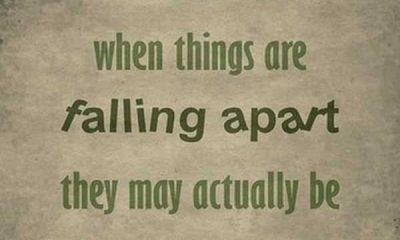 Inspirational Life Quotes Sometimes When Things Are Falling Apart