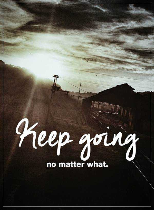 Inspirational Life Quotes Why Life Sayings Keep Going