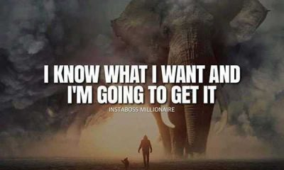 Inspirational Quotes Positive sayings I know What I Want, Get it
