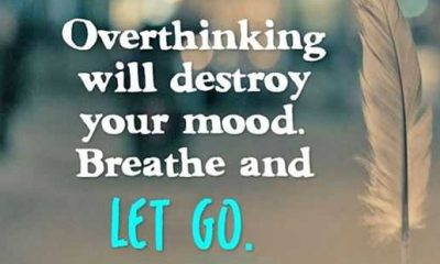 Inspirational life Quotes Positive Sayings Just Let Go, Overthinking Will Destroy