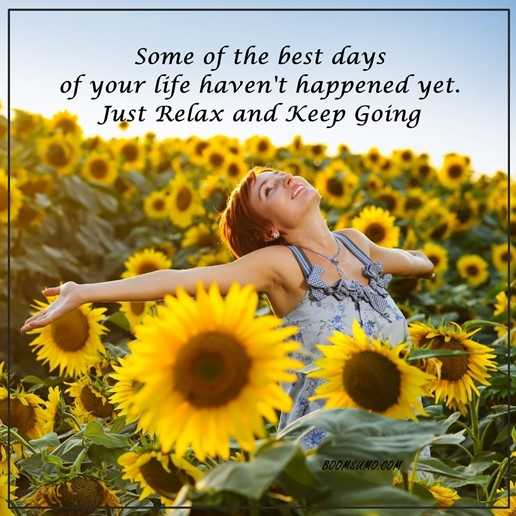 Inspirational life Quotes life sayings just Relax Keep Going