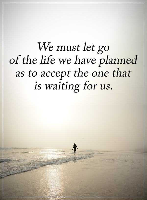 Inspirational quotes lifetime Why Let Go Unique Awesome