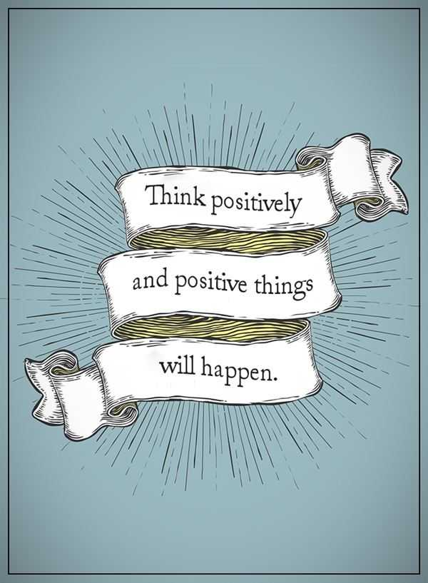 Positive Life Quotes Think Positively Positive Will Happen 1