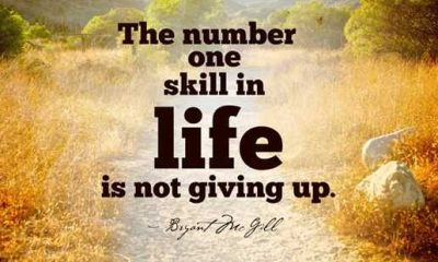 Positive Quotes about Give Up Not Give Up, Number One Skill in Life