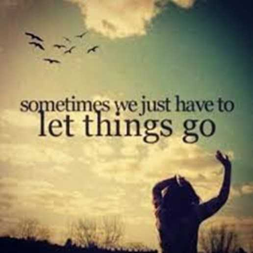 life sayings let things go Inspirational life quotes