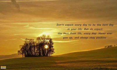 Stay Positive Quotes Don T Expect Every Day To Be The Best Day