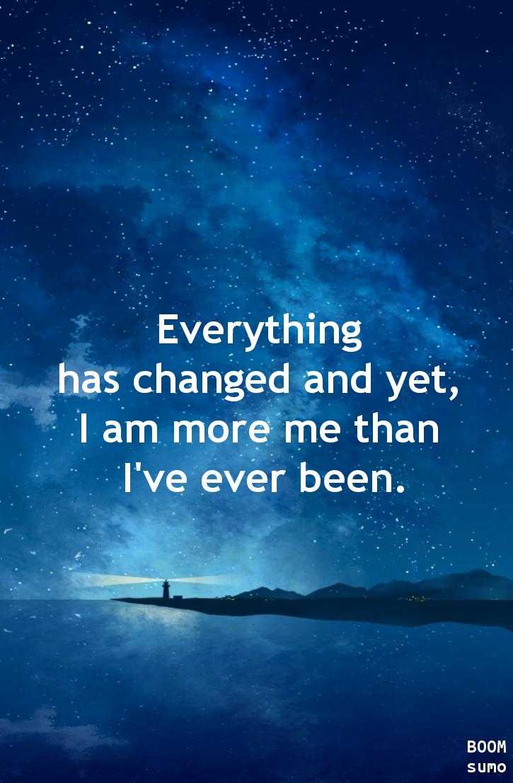 Best Quotes Of All Time About Life Best Life Quotes Of All Time Sayings Everything Has Changed Yet