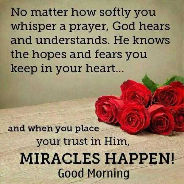 Good Morning Quotes No Matter How Softly You Whisper a Prayer