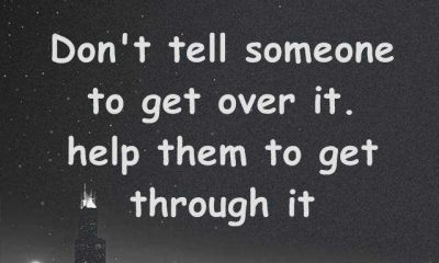 Inspirational quotes Motivation Don't tell someone to get over it