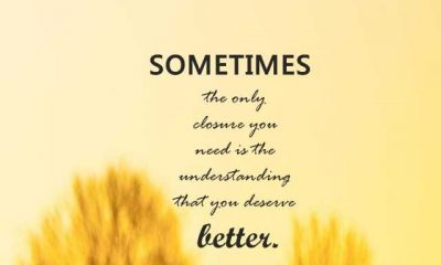 Relationships Quotes the Understanding That You Deserve Better