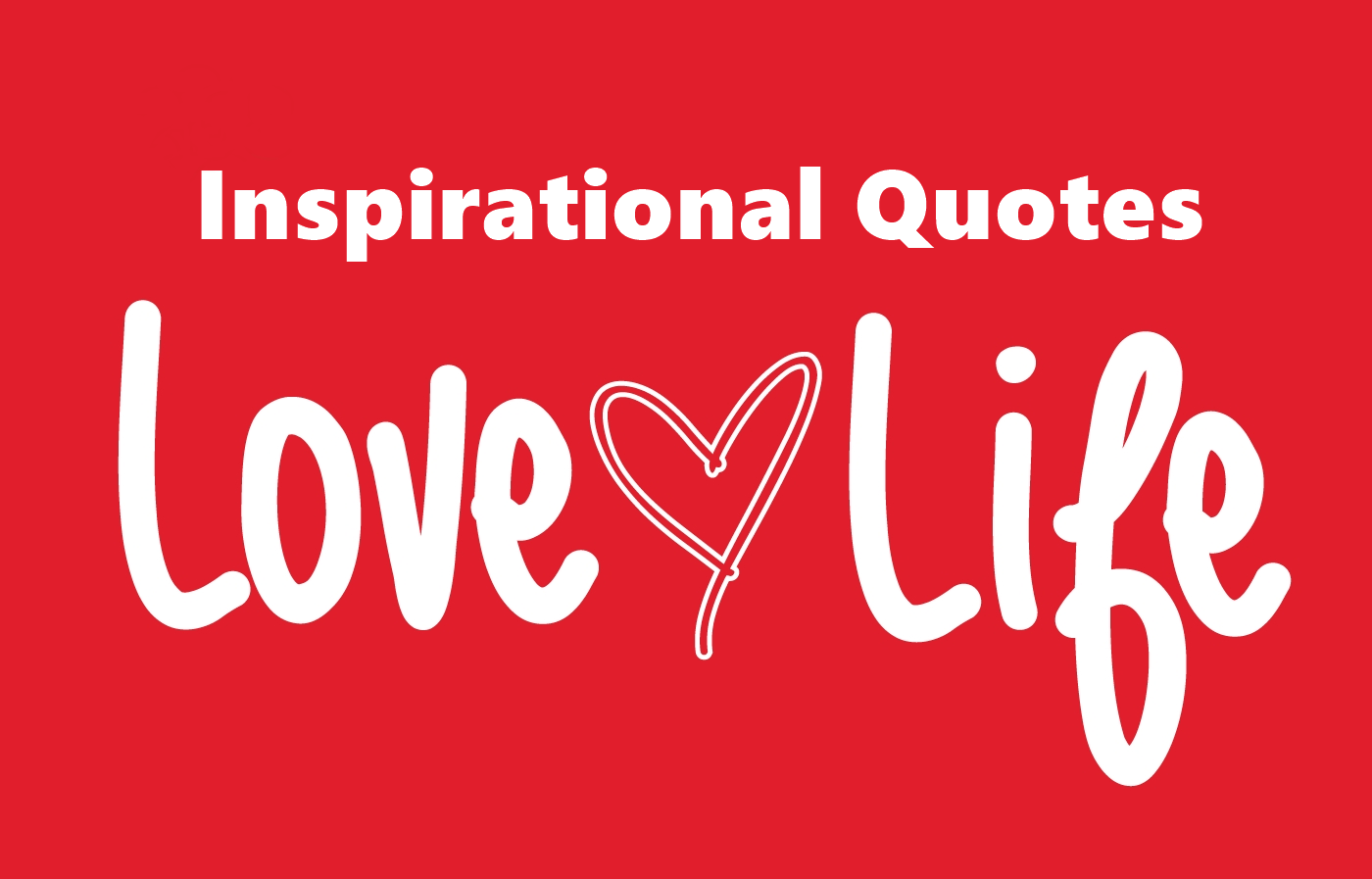 208 Most Inspiring Quotes on Life Love Happiness Sayings