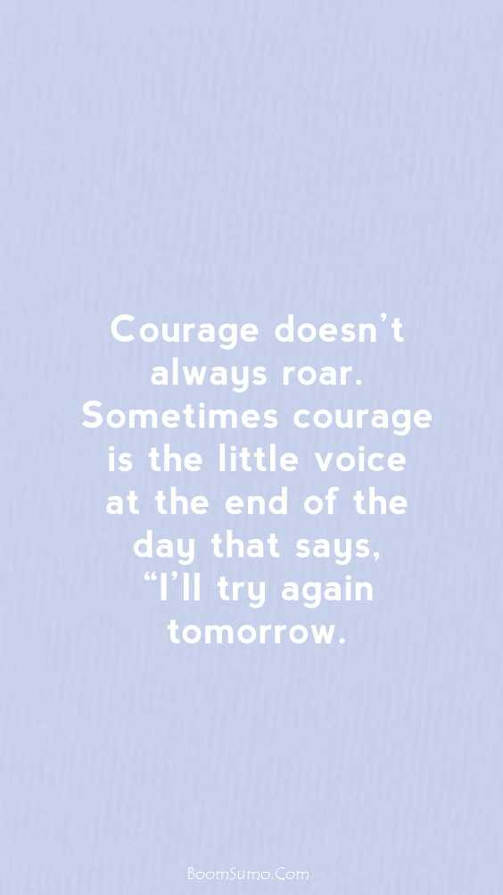 57 Courage Quotes And Motivational Quotes About life 22