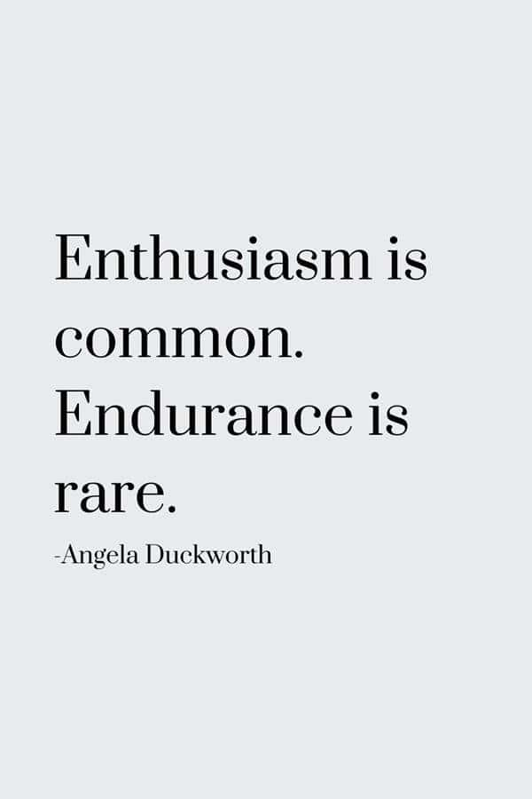 Endurance is rare Best Perseverance Quotes about life word for never giving up quotes about wanting to give up