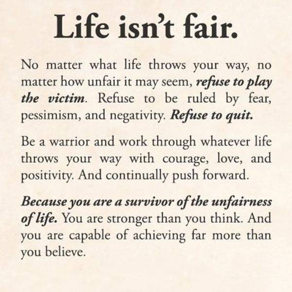 Life isn't fair. Quotes of perseverance for terms that say never giving up Best Perseverance Quotes about life