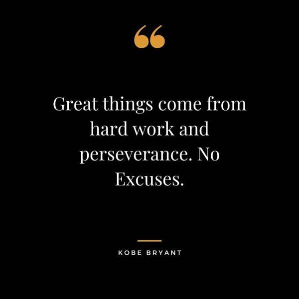 """don't give up quotes """"Great things come from hard work and perseverance. No Excuses."""""""